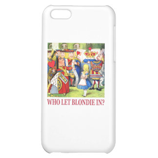 Who Let Blondie In? Case For iPhone 5C