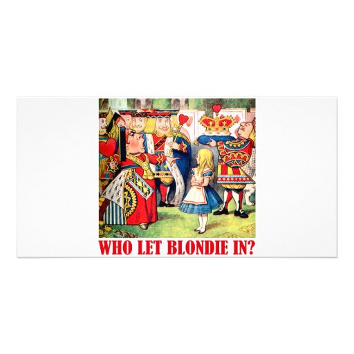 WHO LET BLONDIE IN? PHOTO CARD