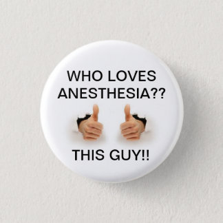 Who loves anesthesia 3 cm round badge