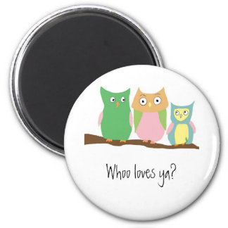Who loves ya baby? 6 cm round magnet