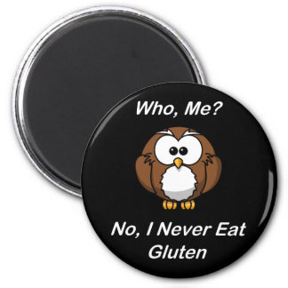 Who, Me?  No, I Never Eat Gluten 6 Cm Round Magnet