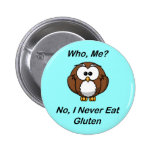 Who, Me?  No, I Never Eat Gluten Badge