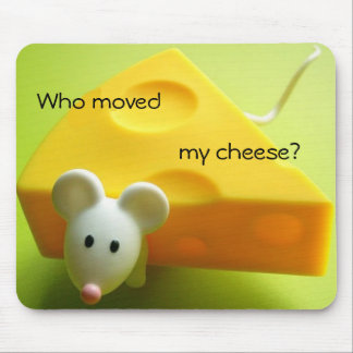 Who moved my cheese mouse mat