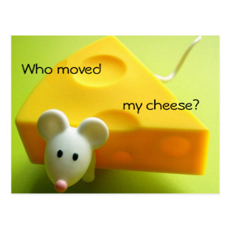 Who moved my cheese? postcard