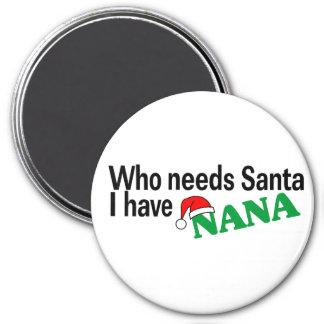 Who Need Santa I Have Nana Fridge Magnets