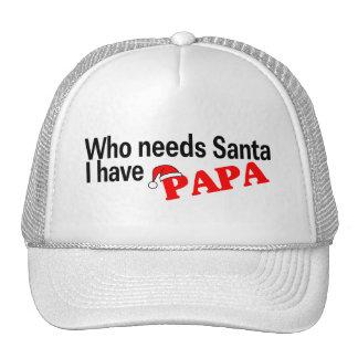 Who Need Santa I Have Papa Cap
