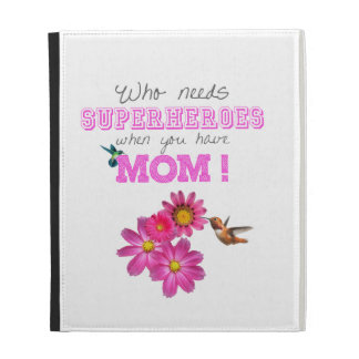 Who need superheroes when you have Mom! iPad Folio Cover