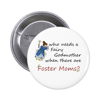 Who needs a Fairy Godmother? 6 Cm Round Badge