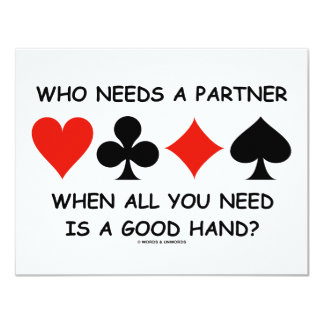 Who Needs A Partner When All You Need (Bridge) 11 Cm X 14 Cm Invitation Card