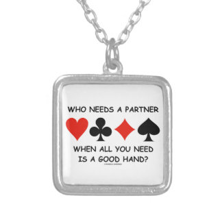 Who Needs A Partner When All You Need (Bridge) Silver Plated Necklace