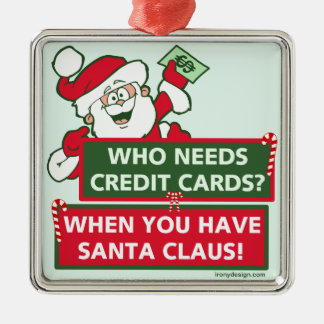 Who Needs Credit Cards? Santa Silver-Colored Square Decoration