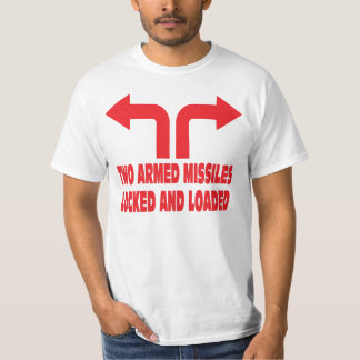 Who needs guns withTwo armed missiles. T-Shirt
