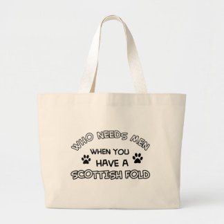 Who Needs Man When You Have A Scottish Fold Tote Bags