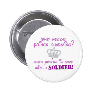 Who needs Prince Charming? 6 Cm Round Badge