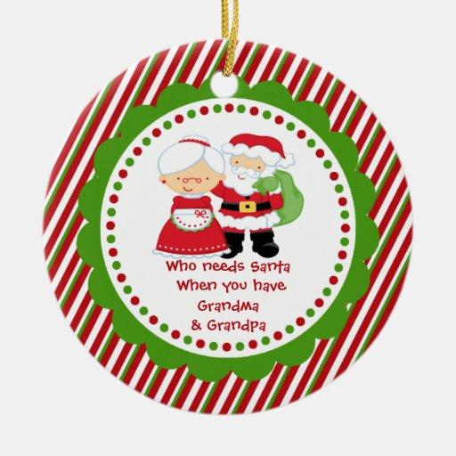 Who Needs Santa. Grandma Grandpa Christmas Ornaments