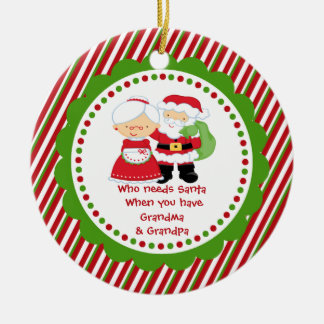Who Needs Santa. Grandma Grandpa Christmas Round Ceramic Decoration
