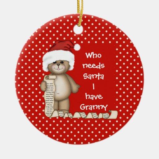 Who Needs Santa... Granny Christmas Ornament