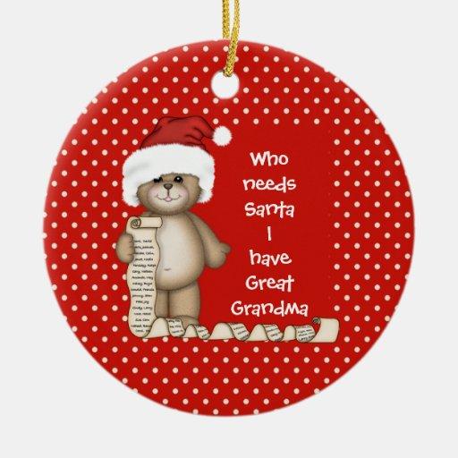Who Needs Santa..Great Grandma Christmas Ornament