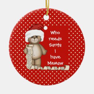 Who Needs Santa... Memaw Christmas Ornament