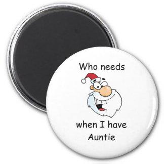 Who needs Santa when I have Auntie Fridge Magnet
