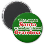 Who Needs Santa When You Have Grandma 6 Cm Round Magnet