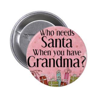 who needs santa when you have grandma pin