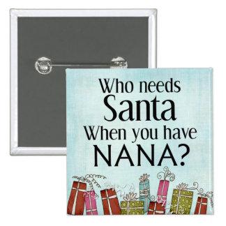 who needs santa when you have nana pin