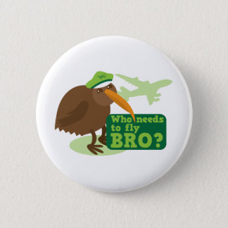 Who needs to fly bro? kiwi bird Humor 6 Cm Round Badge
