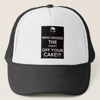 Who Nicked The Cherry Off Your Cake? Trucker Hat