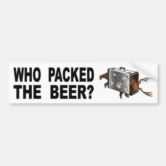 Who Packed The Beer? Bumper Sticker
