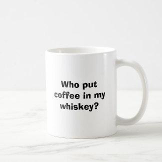 Who put coffee in my whiskey? basic white mug