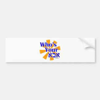 Who s your Abba Daddy Bumper Stickers