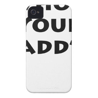 Who s Your Daddy iPhone 4 Case-Mate Case