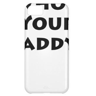 Who s Your Daddy iPhone 5C Covers