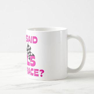 Who Said Girls Can't Race? Coffee Mug