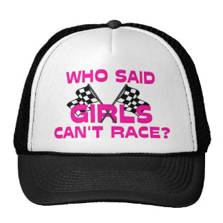 Who Said Girls Can't Race? Hat