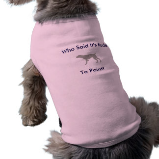Who Said It's Rude To Point (Weimaraner) Dog Shirt