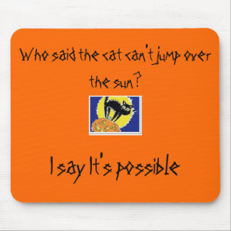 Who said the cat can t jump over the sun mouse pads