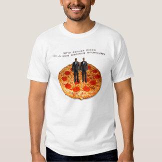 Who Serves Pizza At A Gay Wedding Anyway? T-shirts