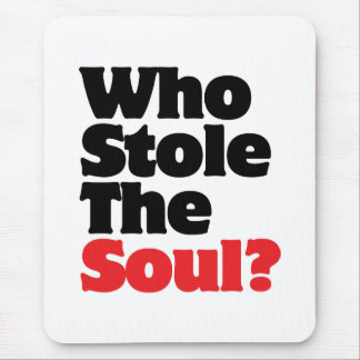 Who Stole The Soul? Mouse Pad