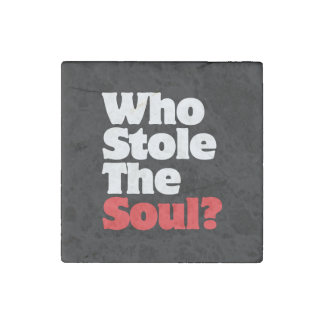 Who Stole The Soul? Stone Magnet