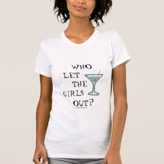 WHO, THE, GIRLS, LET, OUT? T SHIRT