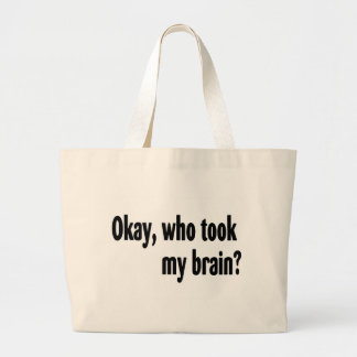 Who Took My Brain Large Tote Bag