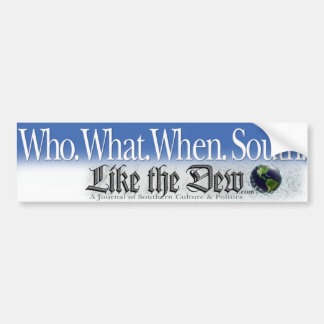 Who. What. When. South. Bumper Sticker