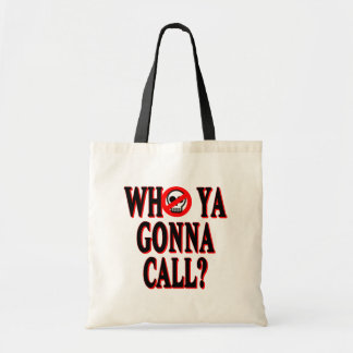 Who ya gonna call? budget tote bag