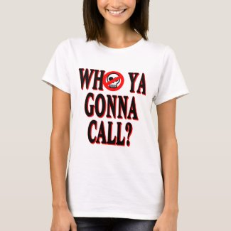 Who Ya Gonna Call Adults T-shirt for Men or Women