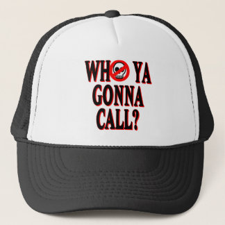 Who ya gonna call? trucker hat