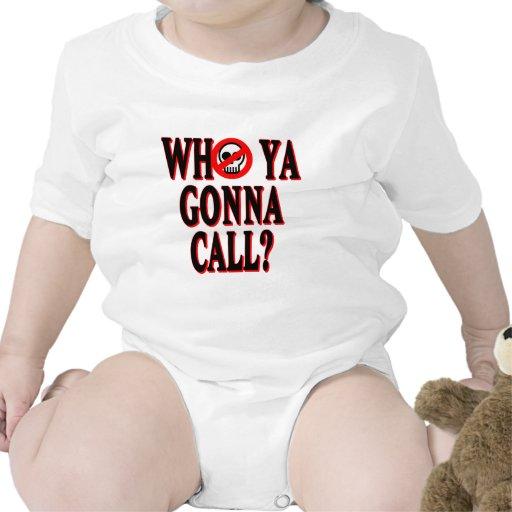 Who ya gonna call? t shirts