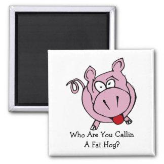 Who You Callin A Hog - Square Magnet