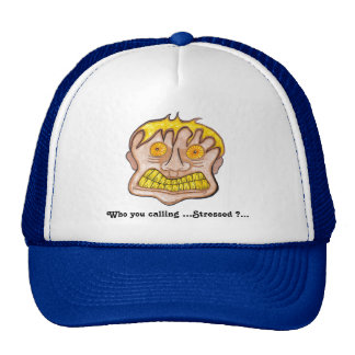 Who you calling Stressed Hat
